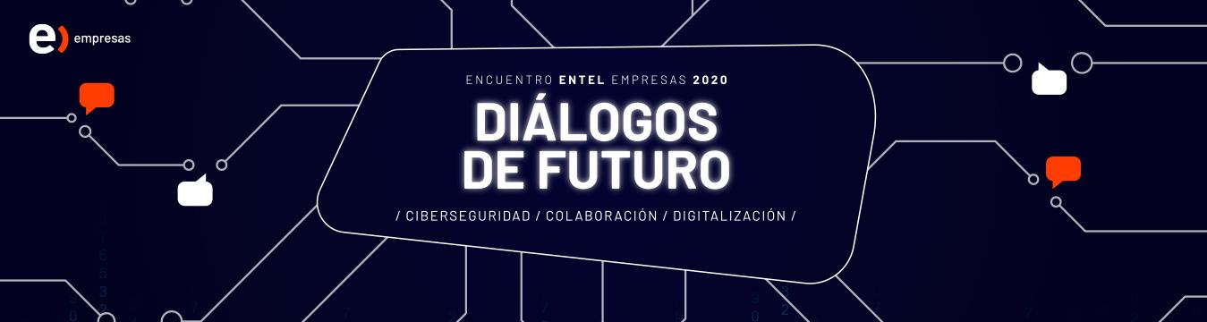 Encuentro Entel Empresas 2020: Diálogos de futuro